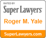 Super Lawyers Recognize Roger Yale